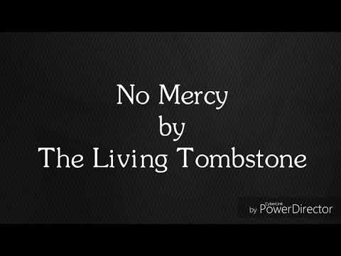 Lyric Video- No Mercy By The Living Tombstone