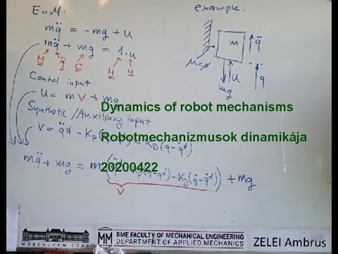 Dynamics of robot mechanisms / Robotmechanizmusok dinamikája (BME GEMM BMRO) 20200422