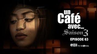 Un Café Avec.... Saison3 - Episode N°63