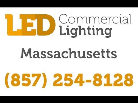 Boston LED Commercial Lighting | (857) 254-8128 | Massachusetts Indoor / Outdoor Fixtures