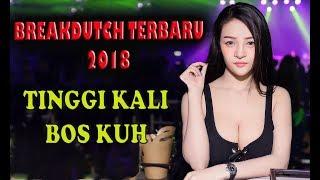 DJ BREAKDUTCH TERBARU FULL BASS 2018 OPENING PARTY