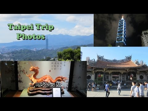 Taipei, Taiwan Trip Photos