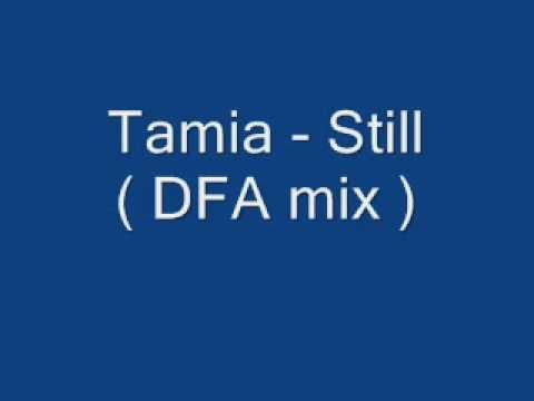 Tamia - Still ( DFA Remix )