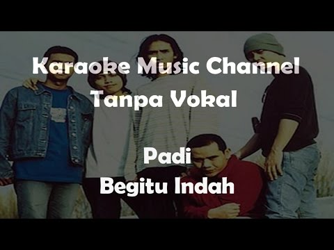 Karaoke Padi  Begitu Indah  Tanpa Vokal