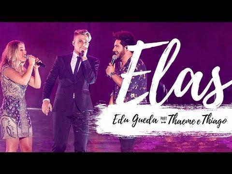 Edu Gueda - Elas feat. Thaeme e Thiago