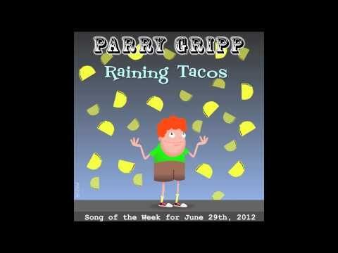Raining Tacos  Song  Parry Gripp