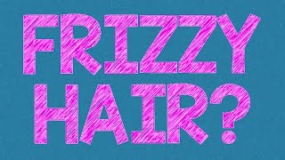 Frizzy Hair Solutions - Oiling, Shampooing & Conditioning Thumbnail