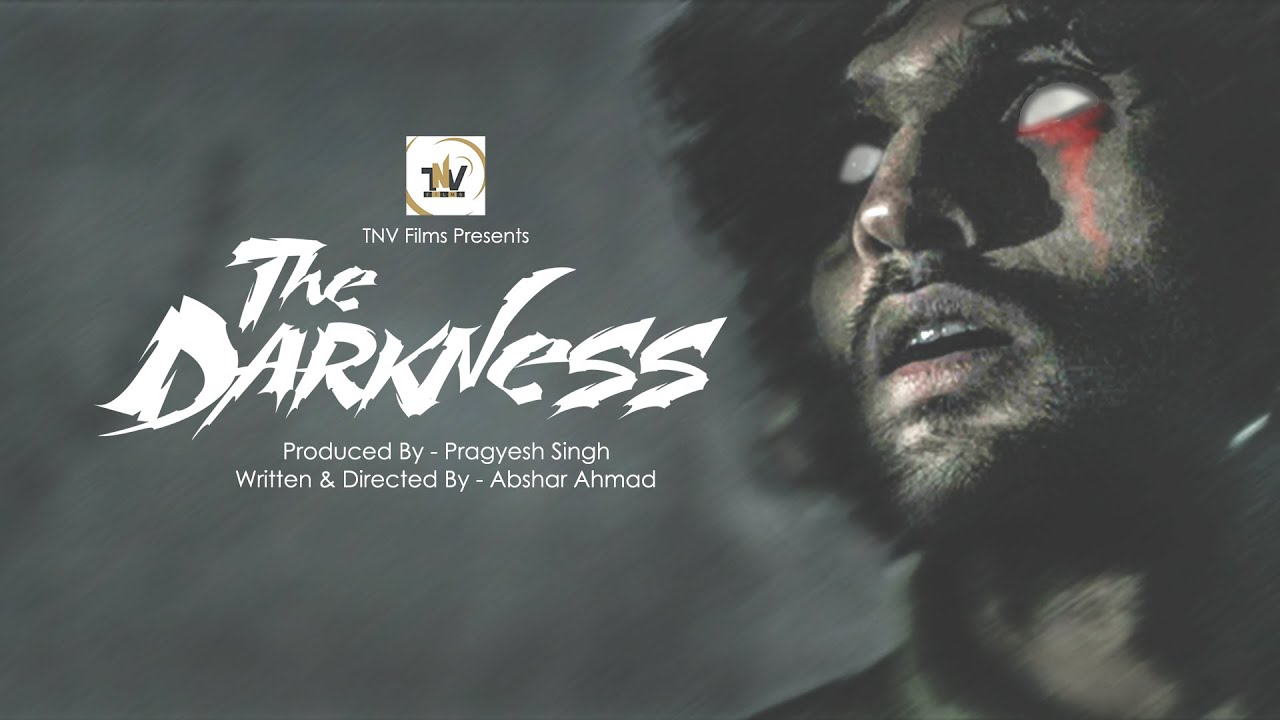 Download THE DARKNESS THRILLER FILM | NEW ENGLISH HORROR MOVIE 2018 | HOUNTING HOURS | TNV FILMS | ABSHAR AHM
