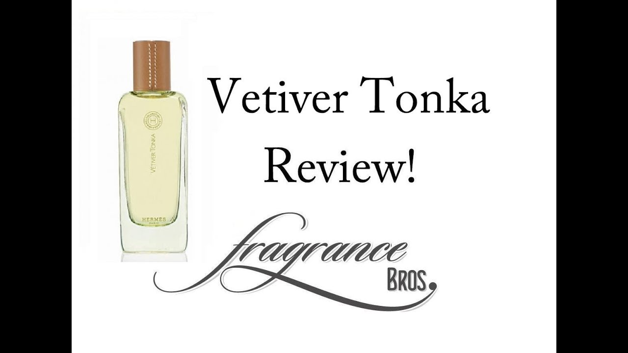 Vetiver Tonka Review Handsomeness Personified Youtube