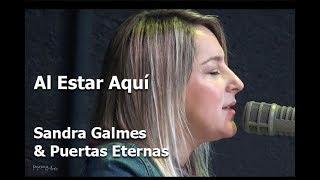 Al estar aquí - Sandra Gálmes y Puertas Eternas - Discipularte 2018