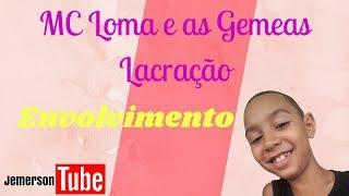 Baixar MC Loma e as Gêmeas Lacração / Envolvimento / JTube Oficial 🎵