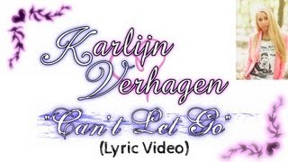 """Karlijn Verhagen """"Cant Let Go"""" (Lyric Video)(Original Song)"""