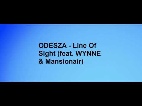 ODESZA   Line Of Sight feat  WYNNE & Mansionair