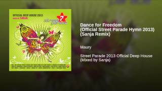 Dance for Freedom (Official Street Parade Hymn 2013) (Sanja Remix)