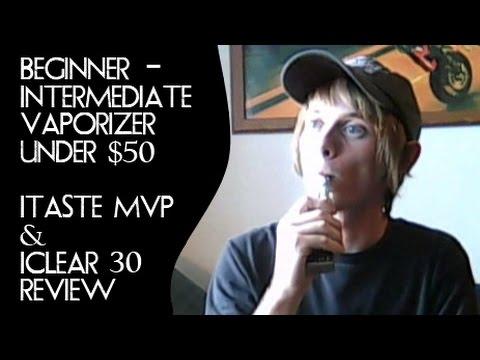 (Beginner/Intermediate VAPORIZER under $50) iTaste Mvp 2.0 iClear 30 Review