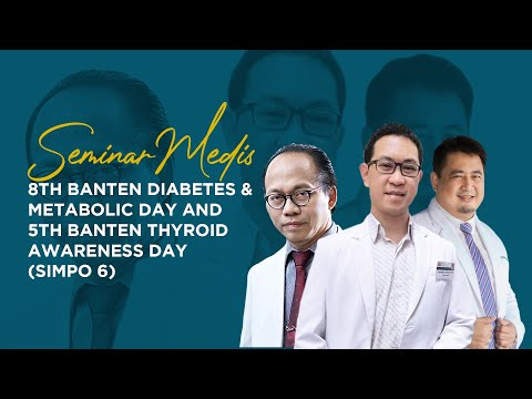 8th Banten Diabetes & Metabolic Day and 5th Banten Thyroid Awareness Day (SIMPO 6)