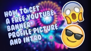 XoviFiffy | HOW TO GET A FREE INTRO, BANNER AND PROFILE PICTURE! | Tutorial
