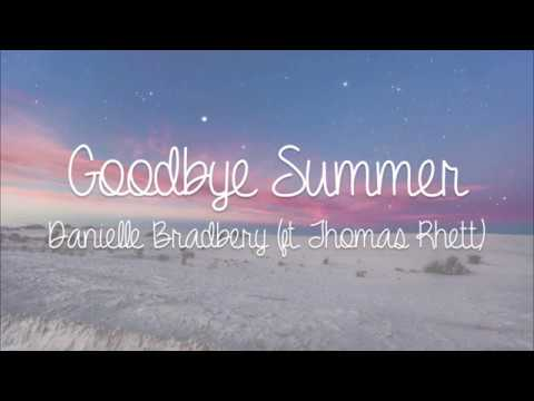 goodbye summer - danielle bradbery (ft. thomas rhett) - lyric video
