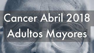 cancer adultos mayores abril 2018 viene un alejamiento en la familia  te envi  an mensajes de amor en