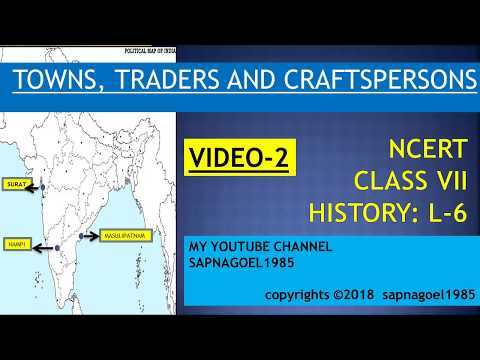 TOWNS TRADERS AND CRAFTSPERSONS (PART-2), CLASS VII HISTORY L-6 (NCERT), FOR SCHOOL & IAS- (HINDI)