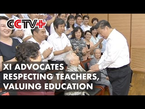 CCTV+: Xi advocates respecting teachers, valuing education...