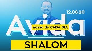Shalom / A Vida Nossa de Cada Dia - 12/08/20