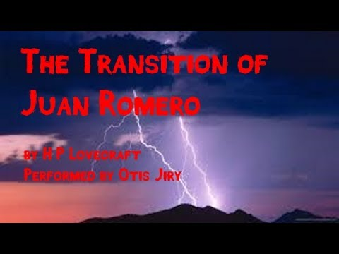 """THE TRANSITION OF JUAN ROMERO"" by H P Lovecraft 