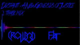 Distantt - A New Genesis of Justice (Cr0wd3d Flat 2 track mix) [FIRST]