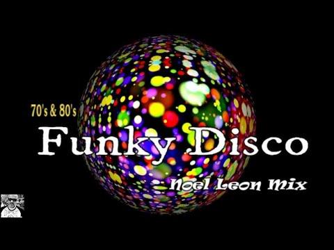 Classic 70's & 80's Funky Disco Mix #38 - Dj Noel Leon