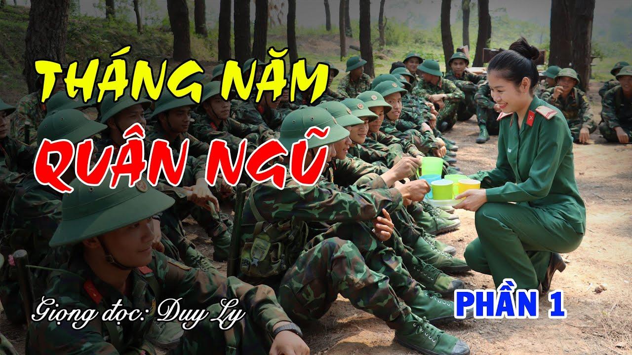 Tháng năm quân ngũ (Phần 1)   Duy Ly Radio