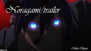 Noragami // Trailer Бездомный бог // трейлер