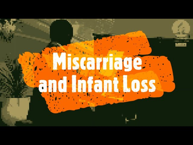 Miscarriage and Infant Loss