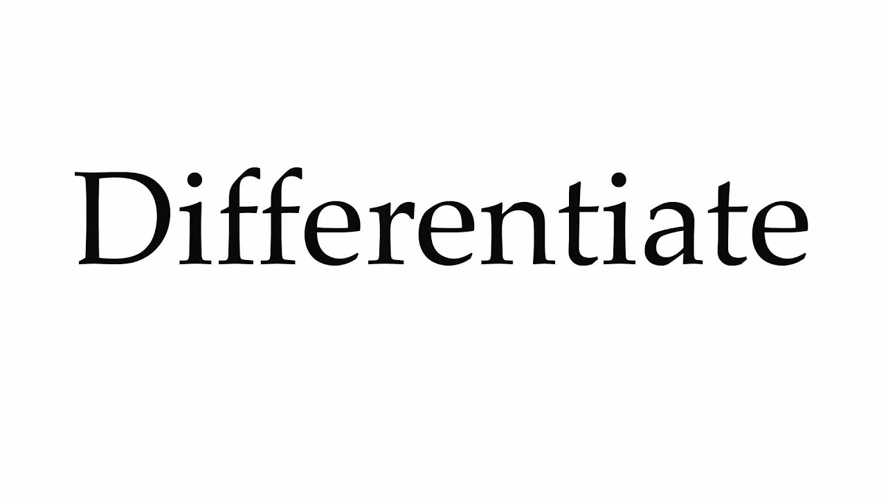 How to Pronounce Differentiate