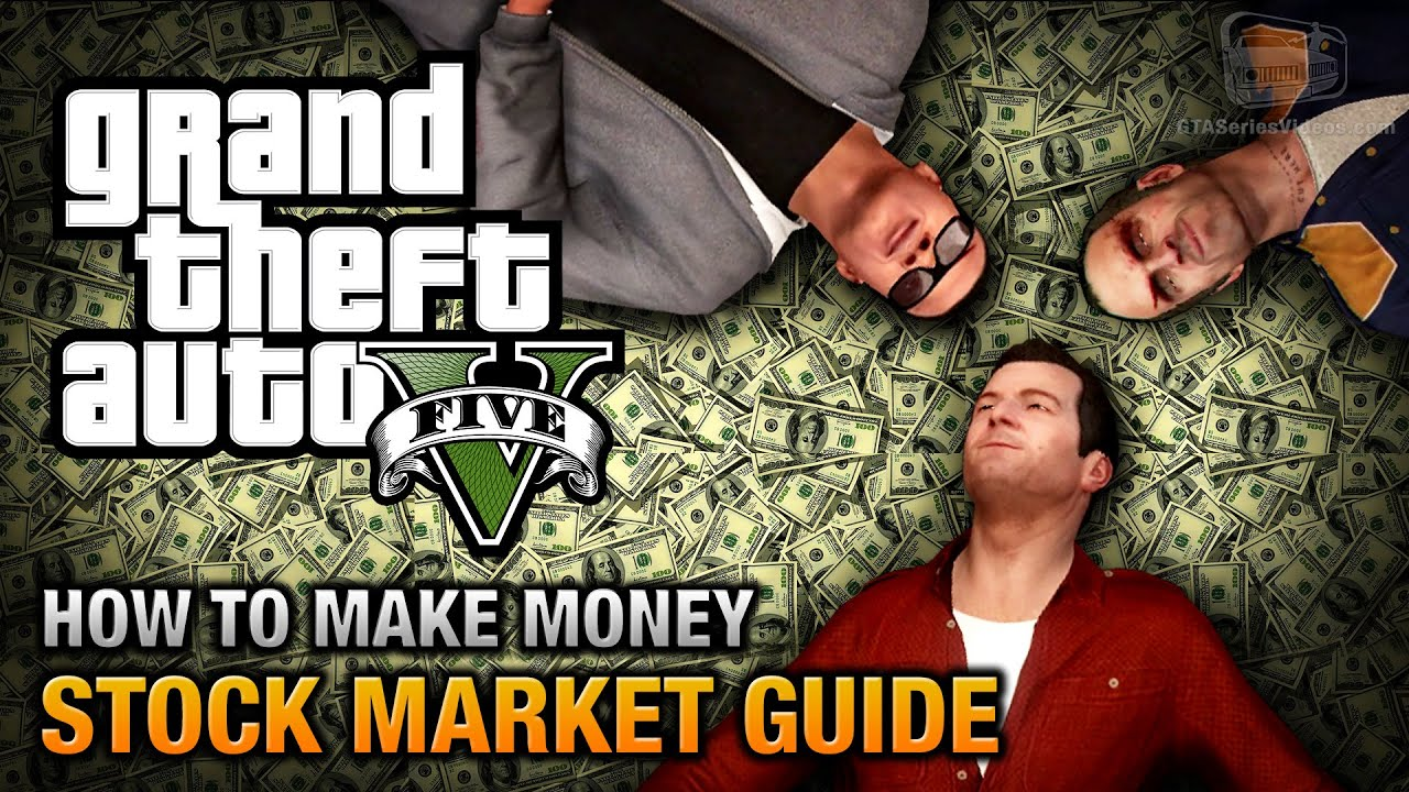 how to earn money in gta 5 story mode gta 5 stock market guide how to make money doovi 7884