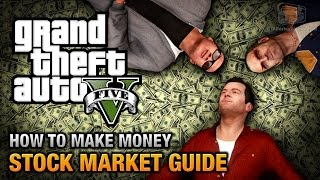 GTA 5 - Stock Market Guide (How to make money)