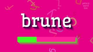 How to say brune High Quality Voices