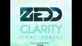 Zedd Clarity ft Foxes (Ohad Chuwen Remix)- Radio Edit