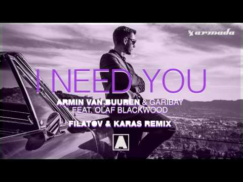 Armin van Buuren & Garibay - I Need You (feat. Olaf Blackwood) (Filatov & Karas Extended Remix)