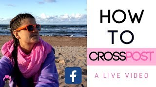 FACEBOOK CROSS POSTING LÏVE VIDEO