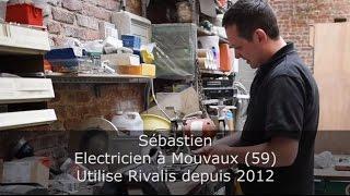 Témoignage client Rivalis - Sébastien - électricien (59)