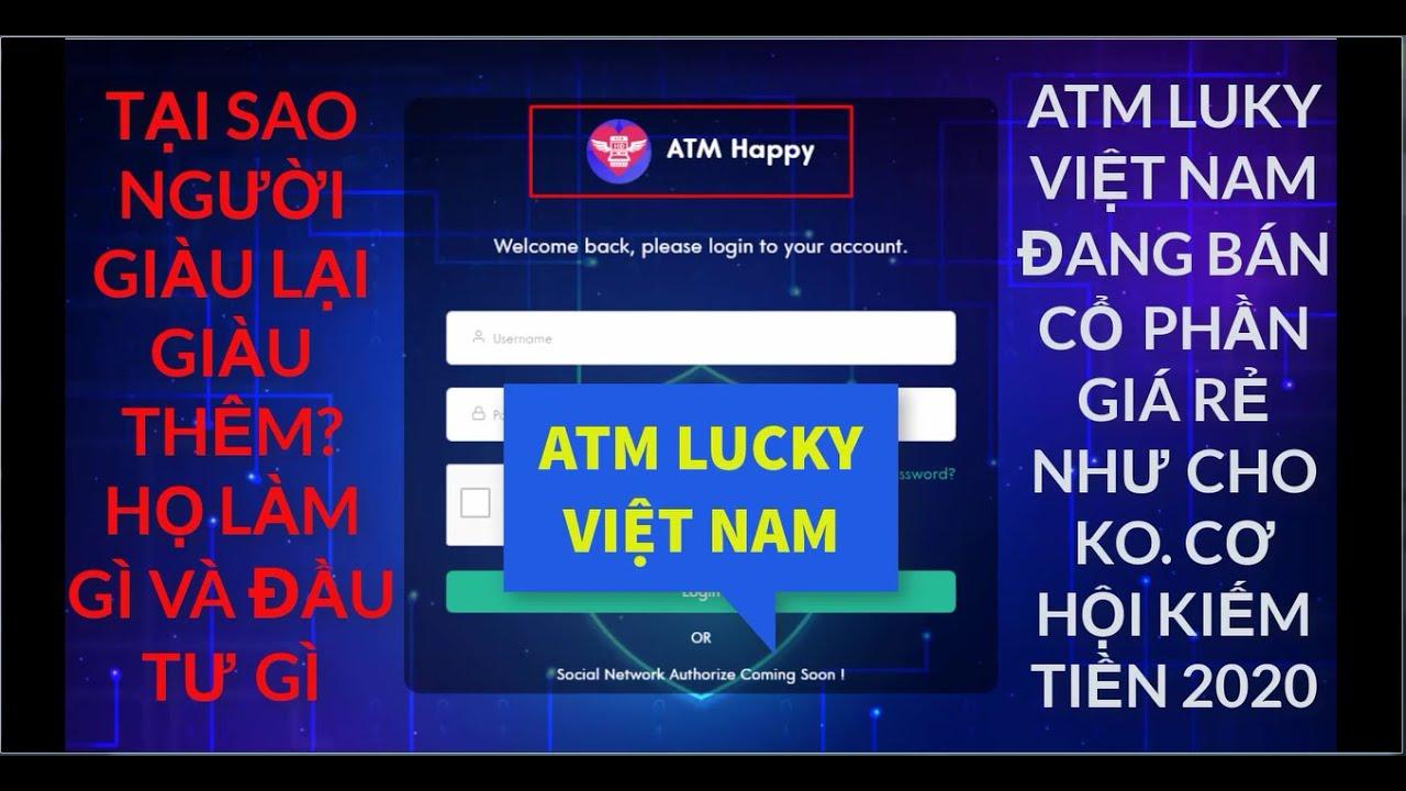 ATM Lucky va ATM Happy là gì? Cty ATM Lucky đang bán cổ phần giá cực rẻ, cơ hội kiếm tiền 2020