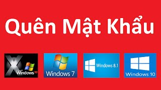 Cách vào Windows XP, 7, 8 1, 10 khi quên mật khẩu dễ dàng từ A tới Z