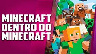 Minecraft feito DENTRO de Minecraft, eu NUNCA VI isso na MINHA VIDA