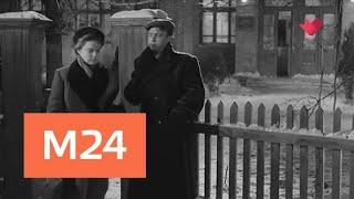 """""""Кинофакты"""": новые тайны фильма """"Весна на Заречной улице"""" - Москва 24"""