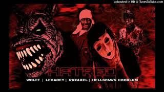 Wolff - Hatred (feat. Legacey, Razakel & Hellspawn Hoodlum)