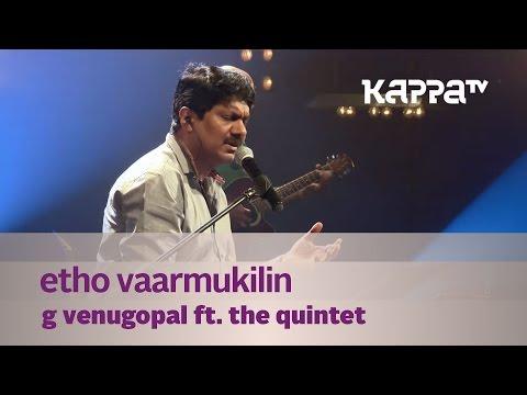 Etho Vaarmukilin - G Venugopal Feat. The Quintet - Music Mojo - Kappa TV