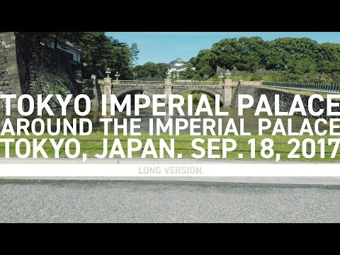 TOKYO IMPERIAL PALACE / AROUND THE IMPERIAL PALACE / LONG VERSION / 皇居 一周 / 2017 / #36 [4K]