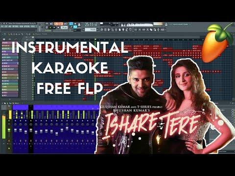 Guru Randhawa Ishare Tere Instrumental Karaoke Fl Studio Tutorial + Free Flp