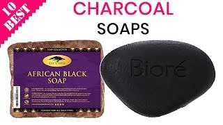 10 Best Charcoal Soaps 2019 | For Acne, Blackheads, Pores, Dry Skin, Rosacea, etc.