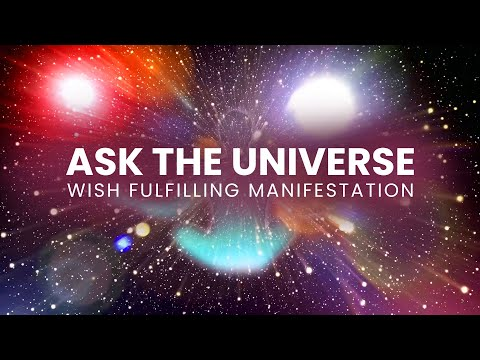 'Ask the Universe'
